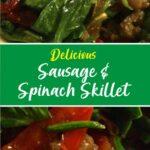 Delicious Sausage & Spinach Skillet