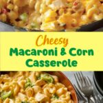 Cheesy Macaroni and Corn Casserole