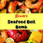 Beware Seafood Boil Bomb