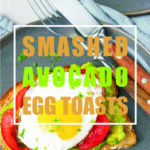 Smashed Avocado Egg Toasts