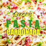 Creamy Pasta Carbonara