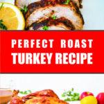 Perfect Roast Turkey Recipe