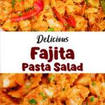 Delicious Fajita Pasta Salad