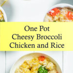 One Pot Cheesy Broccoli Chicken and Rice