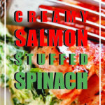 Creamy Salmon Stuffed Spinach