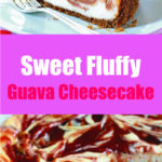 Sweet Fluffy Guava Cheesecake