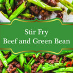 Stir Fry Beef and Green Bean