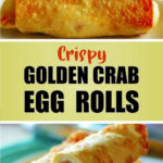 Crispy Golden Crab Egg Rolls