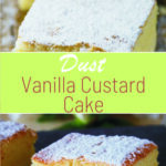 Dust Vanilla Custard Cake