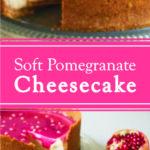 Soft Pomegranate Cheesecake