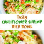 Tasty Cauliflower Shrimp Rice Bowl