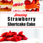 Amazing Strawberry Shortcake Cake