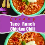 Creamy Taco Ranch Chicken Chili