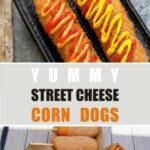 Yummy Street Cheese Corn Dogs