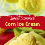 Sweet Summer Corn Ice Cream