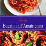 Tasty Bucatini all'Amatriciana