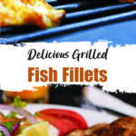 Delicious Grilled Fish Fillets