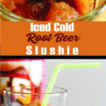 Iced Cold Root Beer Slushie