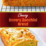 Cheesy Savory Zucchini Bread
