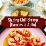 Sizzling Chili Shrimp (Gambas al Ajillo)