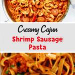 Creamy Cajun Shrimp Sausage Pasta