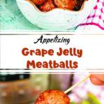 Appetizing Grape Jelly Meatballs